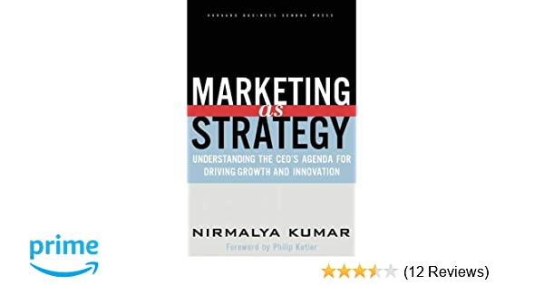 Marketing As Strategy: Understanding the CEOs Agenda for ...