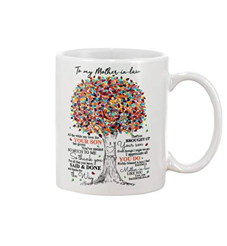 To My Mother-In-Law Mug Thank You For What You Have Said & Done Mother's Day Daughter To Mother-In-Law Coffee Mug Gift 11OZ