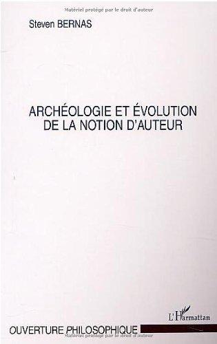 Archéologie et évolution de la notion d'auteur (Collection L'ouverture philosophique) (French Edition)