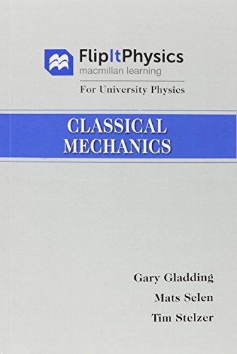 1: FlipItPhysics for University Physics: Classical Mechanics (Volume One)