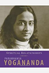 Spiritual Relationships: The Wisdom of Yogananda (Volume 3) Kindle Edition