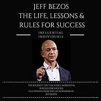 Amazon Com Jeff Bezos The Life Lessons Rules For Success