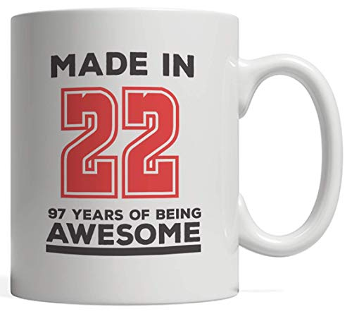 Made In 22 97 Years Of Awesomeness Mug - Happy 97th Birthday Being Awesome Anniversary Gift Idea For 1922 Young Kid Boy or Girl! From Dad Mom To Ninety Seven Year Old Son Daughter! Keep Being Awesome ()