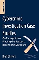 Cybercrime Investigation Case Studies Front Cover