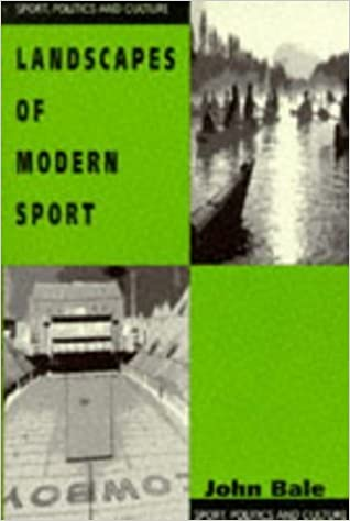 Landscapes of Modern Sport (Sport, Politics and Culture) by John Bale (1996-06-03)