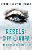Rebels( City of Indra( The Story of Lex and Livia)[REBELS CITY OF INDRA][Hardcover]