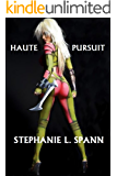 Haute Pursuit  (Haute Series, Book 1)