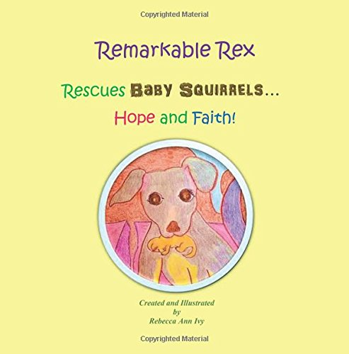 Download Remarkable Rex Rescues Baby Squirrels...Hope and Faith!: The House of Ivy ebook