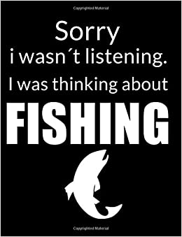 Fishing Funny Notebook: Sarcasm Quotes Joke Hobbies Humor ...
