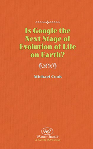 Is Google the Next Stage of Evolution of Life on Earth?