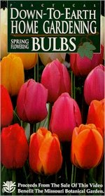 Practical Down-To-Earth Home Gardening - Spring Flowering Bulbs