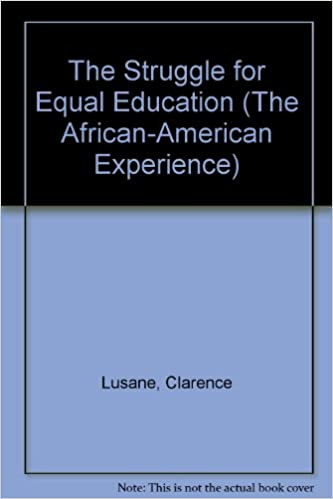 The Struggle for Equal Education (The African-American