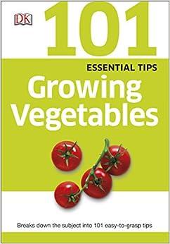 Book 101 Essential Tips Growing Vegetables