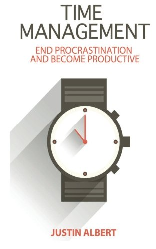 Download Time Management: End Procrastination and Become Productive: Be Productive and Stop Procrastination (Productivity) ebook