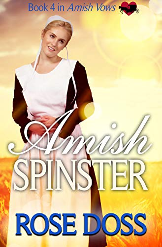 Amish Spinster: Amish Romance (An Amish Vows Romance, Book 4)