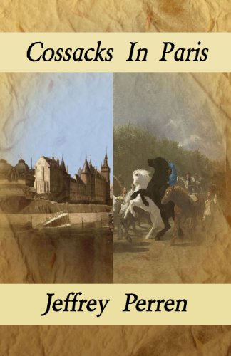 Cossacks In Paris, a Napoleonic era novel