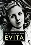 img - for Evita: In My Own Words by Eva Peron (1997-02-19) book / textbook / text book