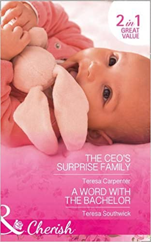 Book The Ceo's Surprise Family: The CEO's Surprise Family / a Word with the Bachelor