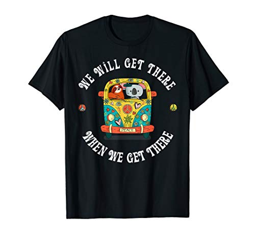(Koala Bear and Sloth Team, We Will Get There T-Shirt)