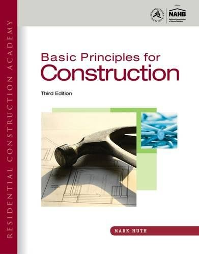 Basic Principles for Construction, 3rd Edition (Residential Construction Academy)