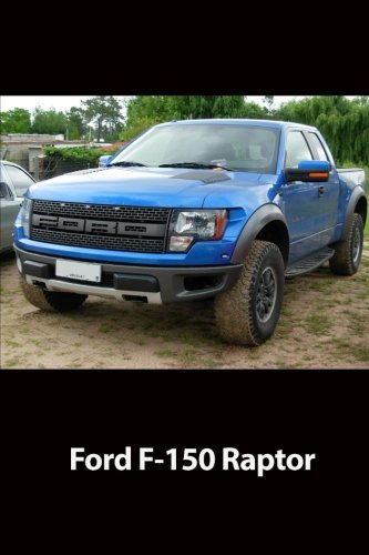 "Journal: Ford F-150 Raptor: 140 Page 6"" x 9"" Notebook Journal Diary"
