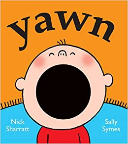 Yawn: Sally Symes, Nick Sharratt: 9780763657253: Amazon.com: Books