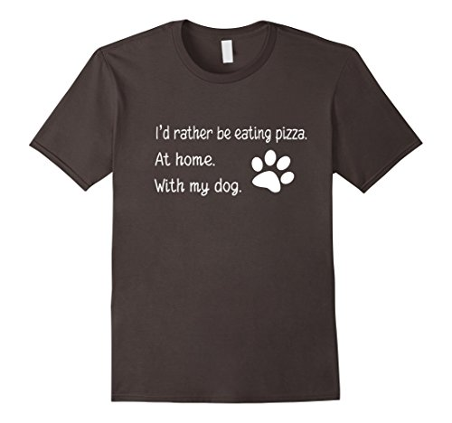 id-rather-be-eating-pizza-at-home-with-my-dog-shirt