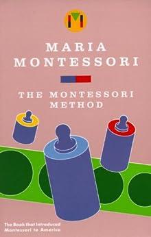 Montessori Method by [Montessori, Maria]