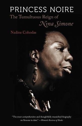Princess Noire: The Tumultuous Reign of Nina Simone PDF