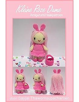 Amazoncom Kleine Roze Dame Amigurumi Haakpatroon Dutch Edition