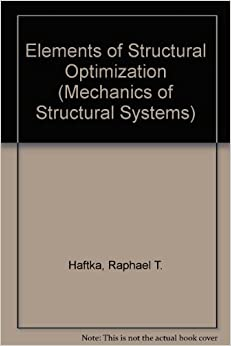 Book Elements of Structural Optimization (Mechanics of Structural Systems)