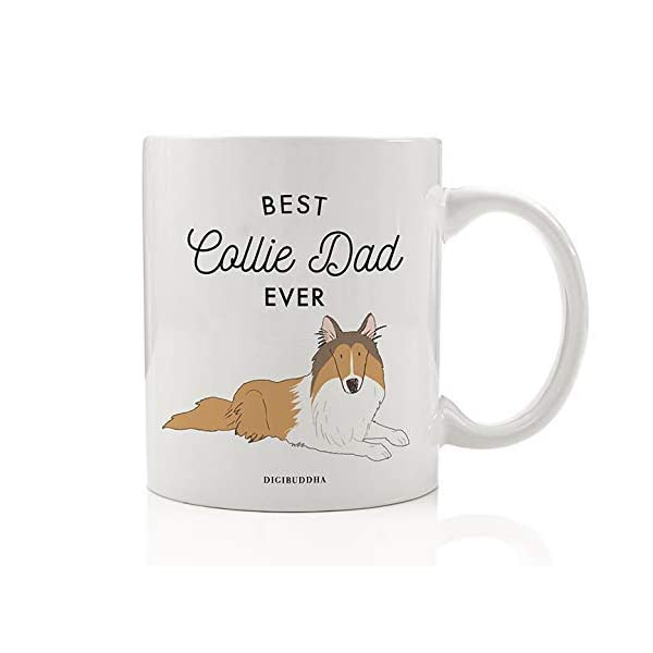 Best Collie Dad Ever Coffee Mug Gift Idea Father Daddy Loves Brown Tan Collie Family Pet Dog Shelter Adoption Animal Rescue 11oz Ceramic Tea Cup Christmas Birthday Present by Digibuddha DM0498 1
