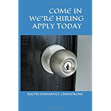 COME IN WE'RE HIRING APPLY TODAY