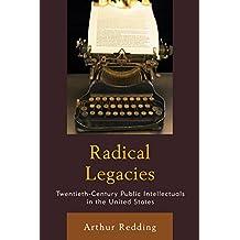 Radical Legacies: Twentieth-Century Public Intellectuals in the United States