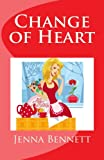 Change of Heart, Jenna Bennett, 0989943437