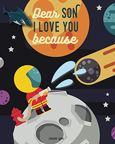 Dear Son I Love You Because: A Space and Animal Rhyming Bedtime Story (Toddler Books for Boys) (Happy Birthday To The Best Mom In The World Poem)