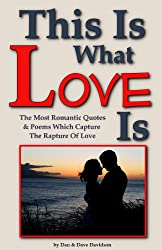 This Is What Love Is: The Most Romantic Quotes & Poems Which Capture The Rapture Of Love