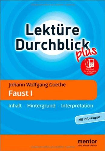 Johann Wolfgang Goethe: Faust I - Buch mit mp3-Download: Inhalt - Hintergrund - Interpretation (Lektüre Durchblick Deutsch plus)