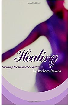 Healing: Surviving your traumatic experience