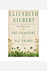 [The Signature of All Things] (By: Elizabeth Gilbert) [published: October, 2013] Hardcover