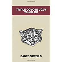 Triple Coyote Ugly: Volume One