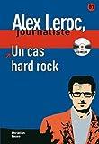 Alex Leroc, journaliste, Tome 4 : Un cas hard Rock (1Cédérom)