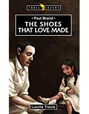 Paul Brand: The Shoes That Love Made