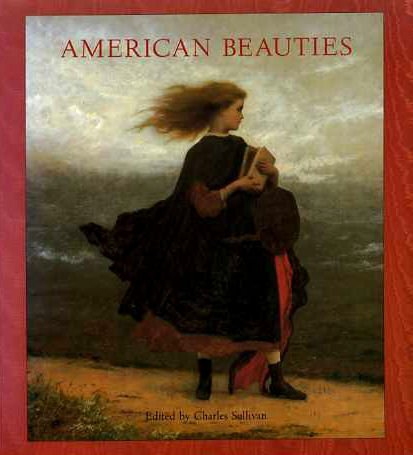 American Beauties: Women In Art And Literature : Paintings, Sculptures, Drawings, Photographs, And Other Works Of Art From The National Museum Of Am