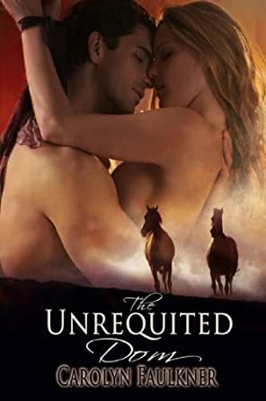 The Unrequited Dom Kindle Edition By Carolyn Faulkner Literature