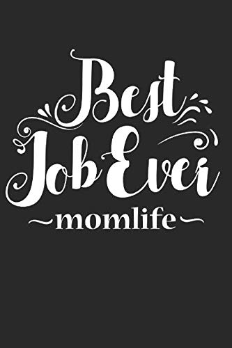 Best Job Ever Mom Life: Blank Lined Writing Journal Notebook Diary 6x9