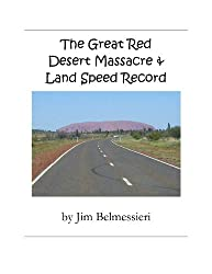 The Great Red Desert Massacre & Land Speed Record
