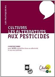 Cultivons les alternatives aux pesticides par Jacques Caplat