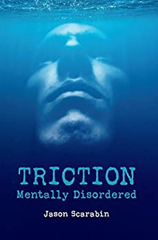 Triction: Mentally Disordered by [Scarabin, Jason]