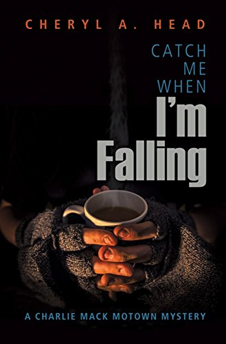Pdf Gay Catch Me When I'm Falling (A Charlie Mack Motown Mystery)
